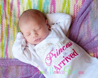 The Princess Has Arrived Baby Gown/Embroidered Shirt - New Baby Shirt - Princess Baby Gown - Baby Gown - Miracle Baby Shirt - Baby Girl Gown