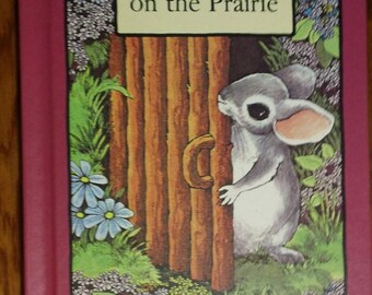 Little Mouse on the Prairie by Stephen Cosgrove ~ illustrated by Robin James - vintage 1978 hardcover Serendipity book