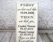 First we had each other, then we had you and now we have everything shabby chic sign, home decor family sign