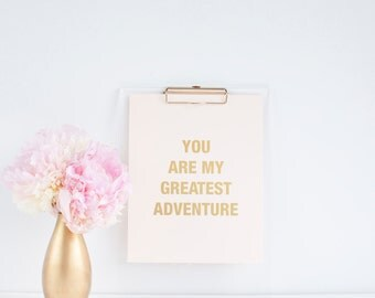 Romantic Blush Gold Foil 8x10 Print - You Are My Greatest Adventure