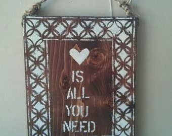 Love Is All You Need sign/ family / wedding/ Hippie/boho/gypsy/anthropologie/urban outfitters/wholesale available