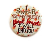 Firefly Button - Firefly Magnet -  I Swear By My Pretty Floral Bonnet - Malcom Reynolds Button - Captain Mal -  Firefly Serenity Button
