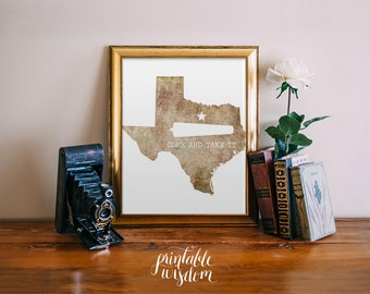 Texas art Print, Printable art wall texan western decor, come and take it, inspirational quote - texas quote digital INSTANT DOWNLOAD