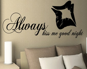 Always Kiss Me Good Night Wall Vinyl Sticker Quote Decal Wall Art (378)