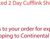 Expedited Shipping for Cufflinks!