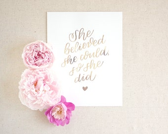 Hand lettered faux gold foil art print / She believed she could, so she did / Christmas birthday gift for wife, best friend, roommate
