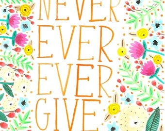 Never Ever Ever Give Up