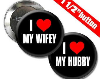 I Love My Wifey and Hubby 1 1/2 inch Button
