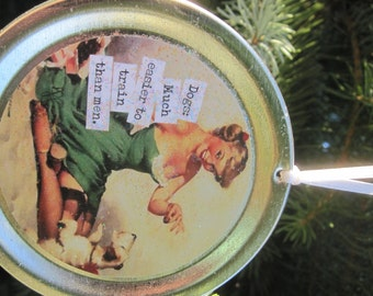 "Funny Christmas Ornament - Retro Pinup Girl Recycled Jar Lid Ornament: ""Dogs - Much easier to train than men."""