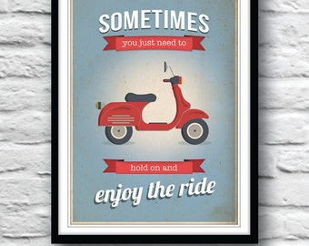 Inspirational quote, Vespa Print, Quote print, Motivational wall decor, Vespa poster, Wall Decor, Kitchen art