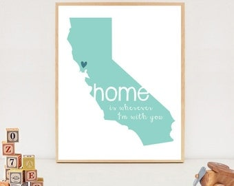 Digital Home is wherever im with you Map - Printable California state map - DIY - DIGITAL FILE!