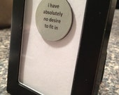 Quote Frame - I Have Absolutely No Desire to Fit In