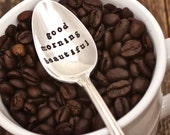 Good Morning Beautiful Spoon - Coffee Tea Cereal Ice Cream -  Hand Stamped - Vintage Silver Plate - Upcycle Gifts For Her - Stocking Stuffer