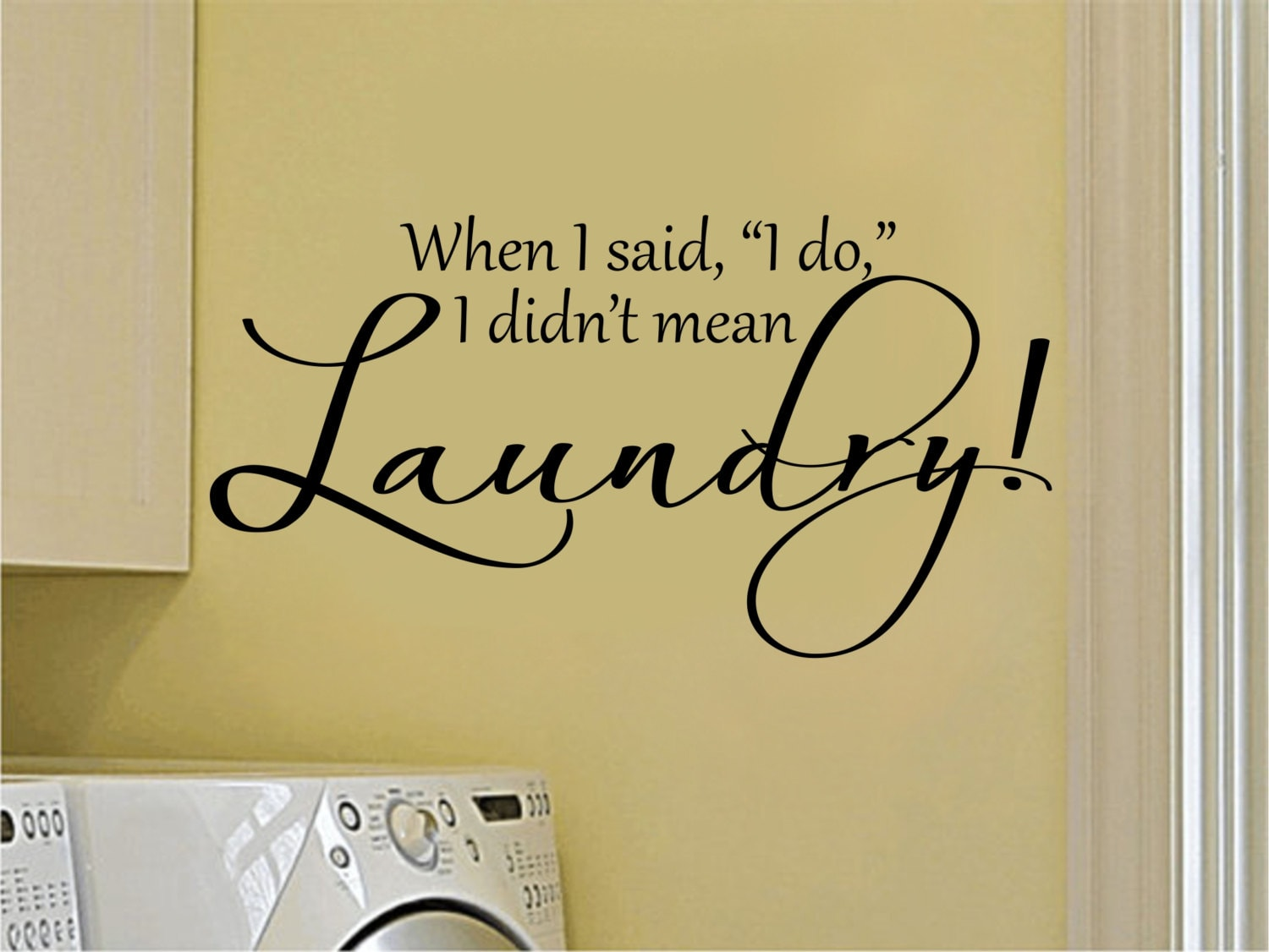 Laundry room decal laundry room decor when i said i do i didn laundry room decal laundry room decor when i said i do i didnt mean laundry laundry wall decal amipublicfo Images