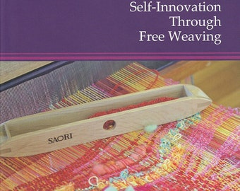 Saori self innovation through free weaving book