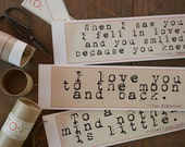 I love you to the moon and back.  This banner quote card will brighten anyones day.