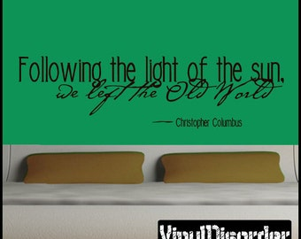 Following the light of the sun we left the old world - Vinyl Wall Decal - Wall Quotes - Vinyl Sticker - In001FollowingiiiET