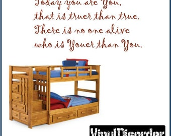 Today you are You, that is truer than true - Vinyl Wall Decal - Wall Quotes - Vinyl Sticker - Playroomquotes30ET