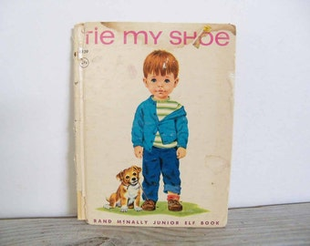 Tie My Shoe - Vintage Children's Book - Rand McNally Junior Elf Book - Helen Wing - Sharon Kane - 1st Edition - 1964 - No 8109