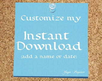 Personalize my Instant Download- DIY Printable file