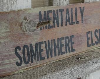 Mentally Somewhere Else sign