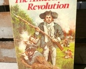 The American Revolution, 1760-1783  Bruce Bliven Jr, Landmark Books, Random House publisher, 1958