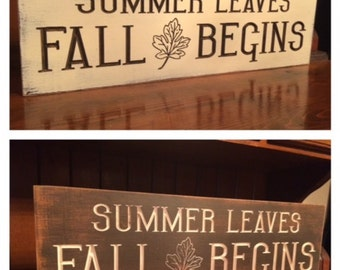 "Custom Carved Wooden Sign - ""Summer Leaves, Fall Begins"" - 24""x7.5"""