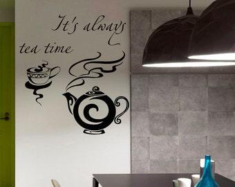 Tea Decals Cafe Kitchen Wall Decal  It is Always Tea Time  Pot  Vinyl Sticker Wall Decor Home Interior Design U321