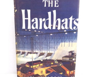 The Hardhats by H.M. Newell Vintage 1950s Hardcover with Dust Jacket