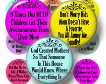 Mom, Mother, Funny Sarcastic Sayings, 1 Inch Circles, Bottle Cap Images, Instant Download, Digital Collage Sheet, Magnets, Key Ring, No.1