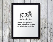 When You Gotta Do What You Gotta Do - donkey, burro, equine, stubborn and determined - digital print of original art with pithy phrase