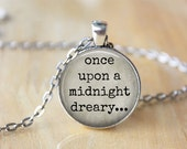 Poe Necklace, Once Upon a Midnight Dreary, The Raven Quote Jewelry, Book Jewelry