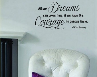 "All Our Dreams Can Come True- Walt Disney  Wall Decal -(21"" x 11"")"