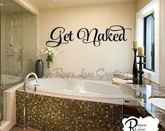 Bathroom Decal - Get Naked 2 Bathroom Wall Decal - Bathroom Decor- Bathroom Wall Decor- Bathroom Art