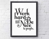 Wall Art - Typography Print - Work Hard and Be Nice to People - Modern Office Art, Inspirational Poster, Graduation Gift - Art Print