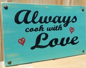 Always Cook With Love Wooden Kitchen Sign -- Turquoise, brown, black and red accents