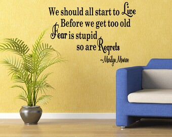 Wall Quotes Start to Live Before we get too Old Marilyn Monroe Vinyl Wall Decal Quote Removable Wall Sticker Home Decor (B39)