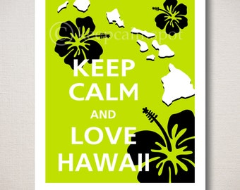 Keep Calm and LOVE HAWAII Typography Art Print 8x10 (Featured color: Citrus Twist, Black & White--choose your own colors)
