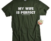 Funny Tshirts for Men - Husband Gift from Wife - My Wife Is Perfect She Bought Me This Shirt Tshirt - I LOVE it when MY Wife® Brand