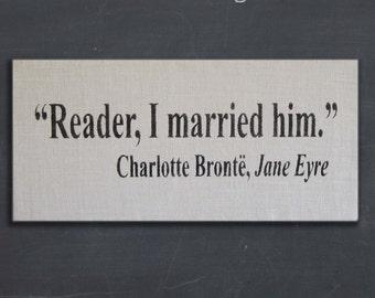 Reader, I Married Him - Jane Eyre - Charlotte Bronte Quote - Wedding Keepsake Burlap covered Cork  Message Board, Memo Board, Pin Board