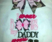 I Wear Bows My Daddy Wears Combat Boots Bodysuit T-shirt Embroidered Childrens Size  Army Military Navy
