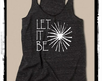 Let It BE song lyrics Girls Ladies Heathered Tank Top Shirt  Alternative Apparel
