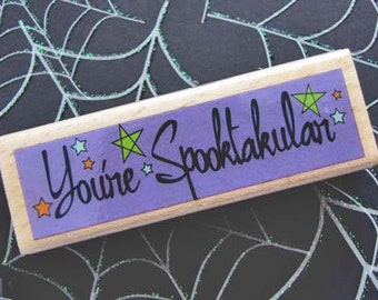 You're Spooktakular Rubber Stamp