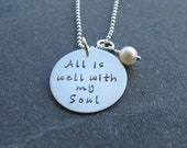 Hand Stamped Jewelry All is well with my Soul Inspirational Jewelry Encouragement Sterling Silver Jewelry Religous Faith Ready to Ship