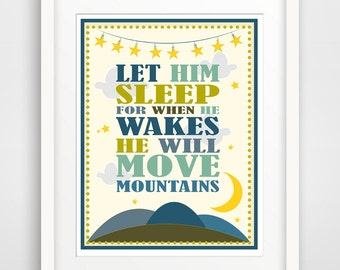 Children's Wall Art / Nursery Decor Let Him Sleep For When He Wakes He Will Move Mountains Poster Print