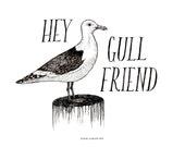 Hey Gull Friend / Mini Print