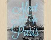 Meet Me in Paris Digital Print Eiffel Tower Travel Quote Print Baby Blue Paris Print 11 x 14 French Printable Parisian City of Love Travel
