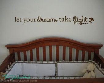 Let Your Dreams Take Flight with Plane - Nursery Toddler Room Decor - Vinyl Wall Art Words Decals Graphics Stickers Decals 1711