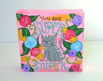You Are Super Duper 6 x 6 Original Painting on Canvas