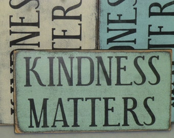 KINDNESS MATTERS SIGN / kindness wall sign / kindness matters / wood kindness sign / be kind sign /  hand painted sign / what matters sign
